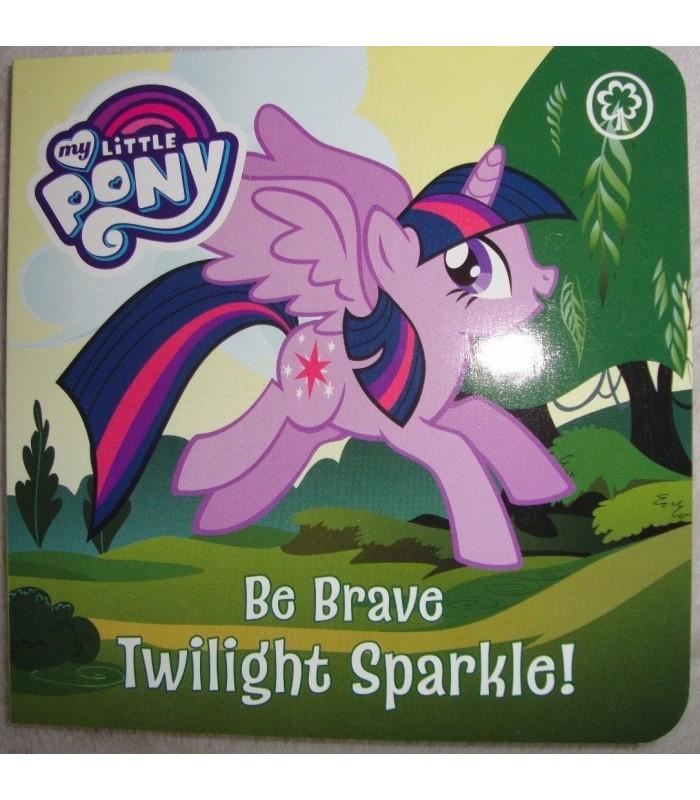 کتاب اورجینال انگلیسی پونی ها - My Little Pony: Be Brave, Twilight Sparkle! - کد 1044